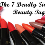 """The """"Seven Deadly Sins Of Beauty"""" Tag"""